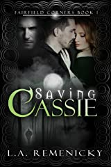 Saving Cassie (Fairfield Corners Book 1) Kindle Edition