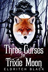 Three Curses for Trixie Moon Kindle Edition