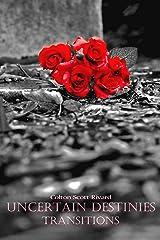 Uncertain Destinies: Transitions (Volume 4) Kindle Edition