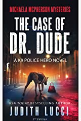 The Case of Dr Dude: A K9 Police Hero Novel (Michaela McPherson Mysteries Book 1) Kindle Edition
