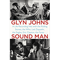 Sound Man: A Life Recording Hits with The Rolling Stones, The Who, Led Zeppelin, The Eagles , Eric Clapton, The Faces… book cover