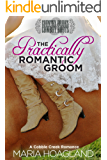 The Practically Romantic Groom: A Cobble Creek Romance (Country Brides & Cowboy Boots)