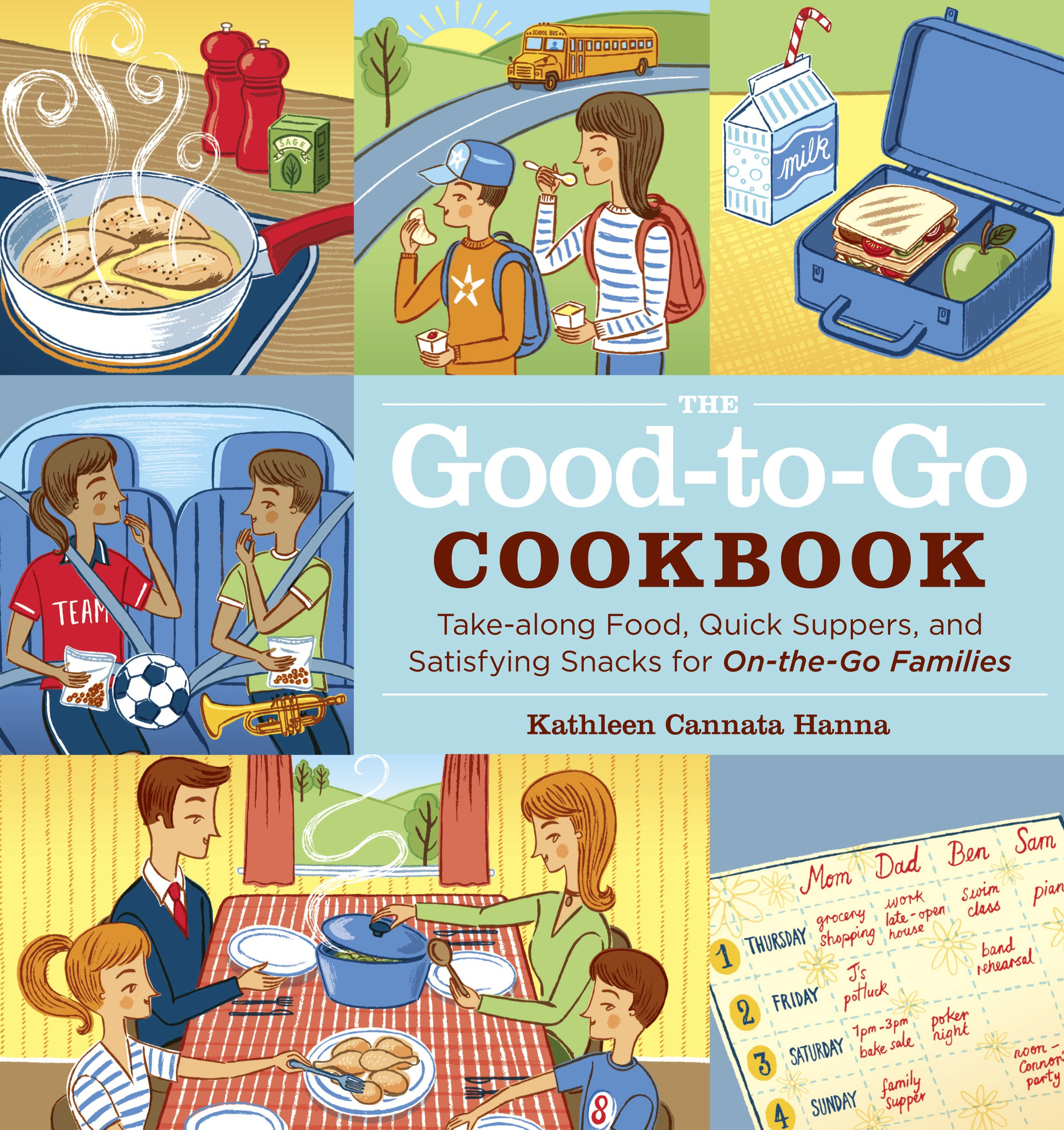 Read Online The Good-to-Go Cookbook: Take-along Food, Quick Suppers, and Satisfying Snacks for On-The-Go Families pdf epub