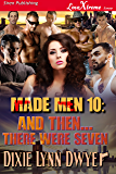 Made Men 10: And Then...There Were Seven (Siren Publishing LoveXtreme Forever)