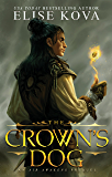 The Crown's Dog (Golden Guard Trilogy Book 1)