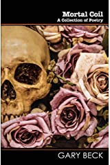 Mortal Coil: A Collection of Poetry (Wordcatcher Modern Poetry) Kindle Edition