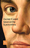 Quan arriba la penombra (Catalan Edition)