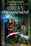 Oria's Enchantment (Sorcerous Moons Book 5)