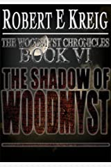 The Shadow of Woodmyst (The Woodmyst Chronicles Book 6) Kindle Edition