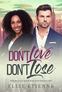 Don't Love, Don't Lose (BWWM Romance Book 1)