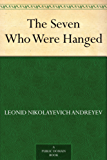 The Seven Who Were Hanged (English Edition)
