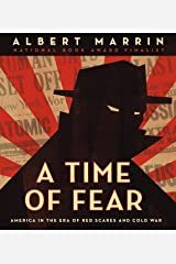 A Time of Fear: America in the Era of Red Scares and Cold War Kindle Edition