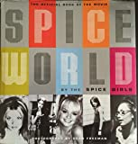 '''SPICEWORLD'': THE OFFICIAL BOOK OF ''SPICEWORLD'' - THE ''SPICE GIRLS'' MOVIE'
