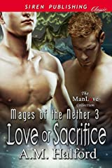 Love or Sacrifice [Mages of the Nether  3] (Siren Publishing Classic ManLove) Kindle Edition