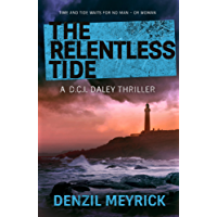 The Relentless Tide: - the thrilling new Daley case with a brilliant twist (A DCI Daley Thriller Book 6)
