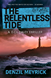 The Relentless Tide: A D.C.I. Daley Thriller - The number 1 bestseller returns (A DCI Daley Thriller)