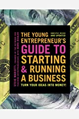 The Young Entrepreneur's Guide to Starting and Running a Business: Turn Your Ideas into Money! Kindle Edition