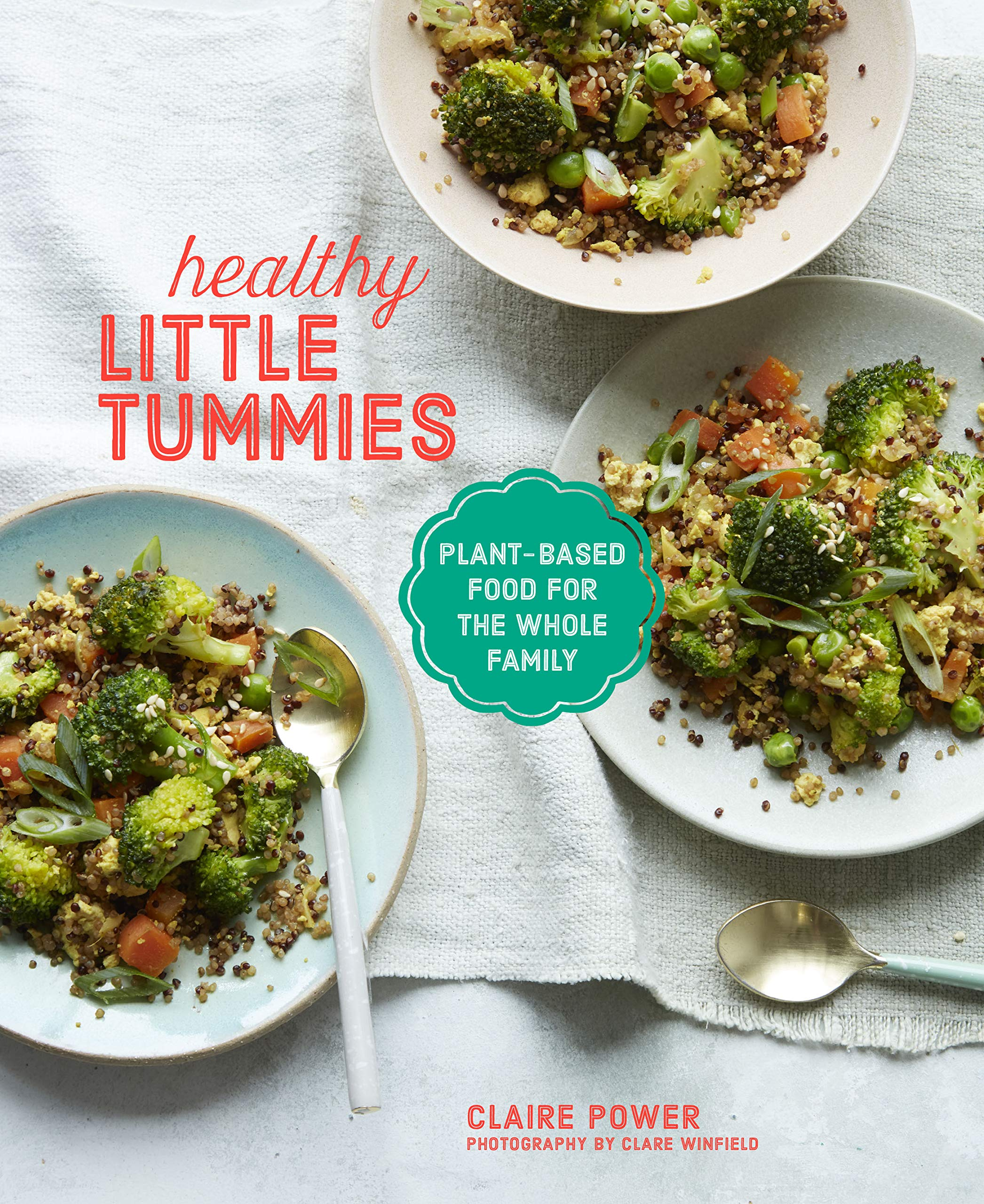 Healthy Little Tummies: Plant-based food for the whole family 1
