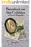 Barefoot on the Cobbles: a Devon tragedy