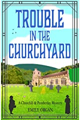 Trouble in the Churchyard (Churchill and Pemberley Series Book 4) Kindle Edition