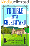 Trouble in the Churchyard (Churchill and Pemberley Series Book 4)