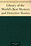 Library of the World's Best Mystery and Detective Stories (English Edition)