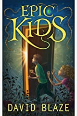 Epic Kids (an action-packed fantasy for kids ages 9-12) Kindle Edition