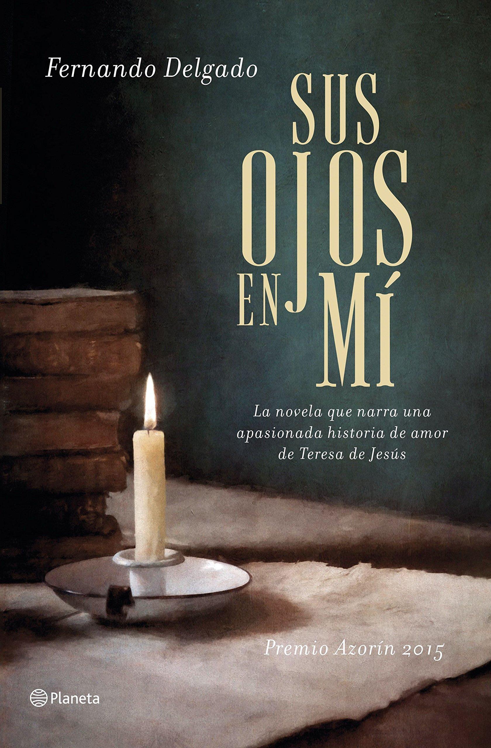 Sus ojos en mí: Premio Azorín 2015 Autores Españoles e ...