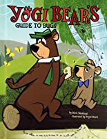 Yogi Bear's Guide To Bugs (Yogi Bear's Guide To