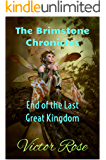 End of the Last Great Kingdom (The Brimstone Chronicles Book 1) (English Edition)