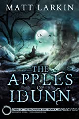 The Apples of Idunn: Eschaton Cycle (Gods of the Ragnarok Era Book 1) Kindle Edition