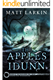 The Apples of Idunn: Eschaton Cycle (Gods of the Ragnarok Era Book 1)
