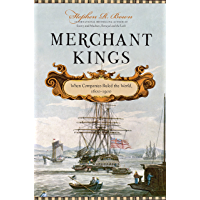 Merchant Kings: When Companies Ruled the World, 1600–1900 (English Edition)