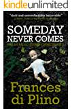Someday Never Comes (#2 - D.I. Paolo Storey Crime Series)