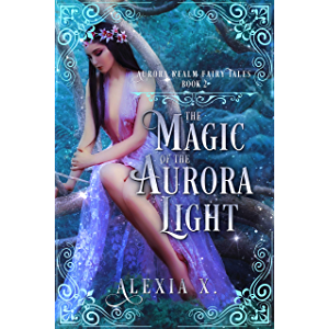 The Magic of the Aurora Light (Aurora Realm Fairy Tales Book 2)