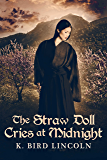 The Straw Doll Cries at Midnight (A Tiger Lily Novel Book 2)