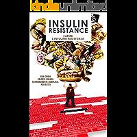 Insulin Resistance: Capire l'insulino resistenza (Dieta, Salute e Benessere Vol. 1)