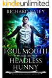The Foul Mouth and the Headless Hunny (The King Henry Tapes Book 4)