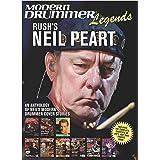 Modern Drummer Legends: Rush's Neil Peart - An Anthology of Neil's Modern Drummer Cover Stories: An Anthology of Neil's Moder