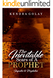 The Inevitable Scars of A Prophet: Impostor to Prophetess