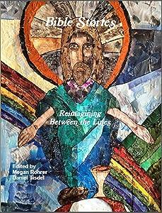 Bible Stories: Reimaging Between the Lines