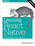 Learning React Native: Building Native Mobile Apps with JavaScript (English Edition)