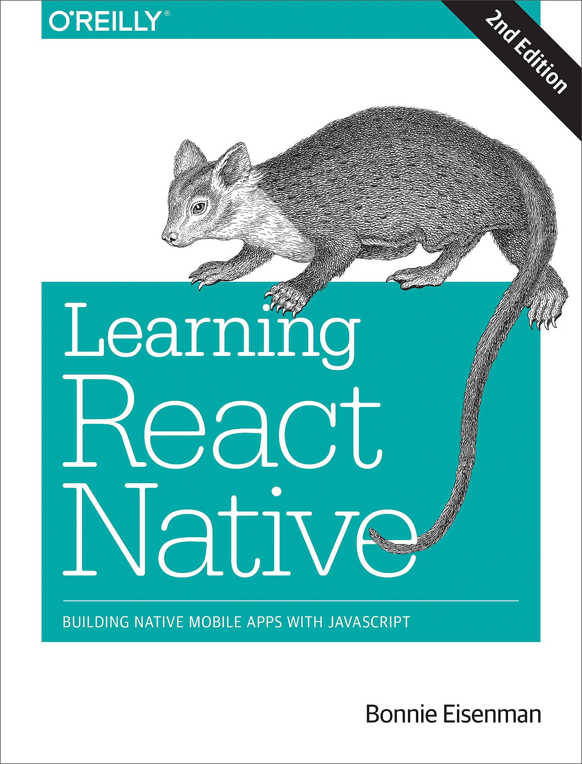 Learning React Native: Building Native Mobile Apps with JavaScript by O'Reilly Media