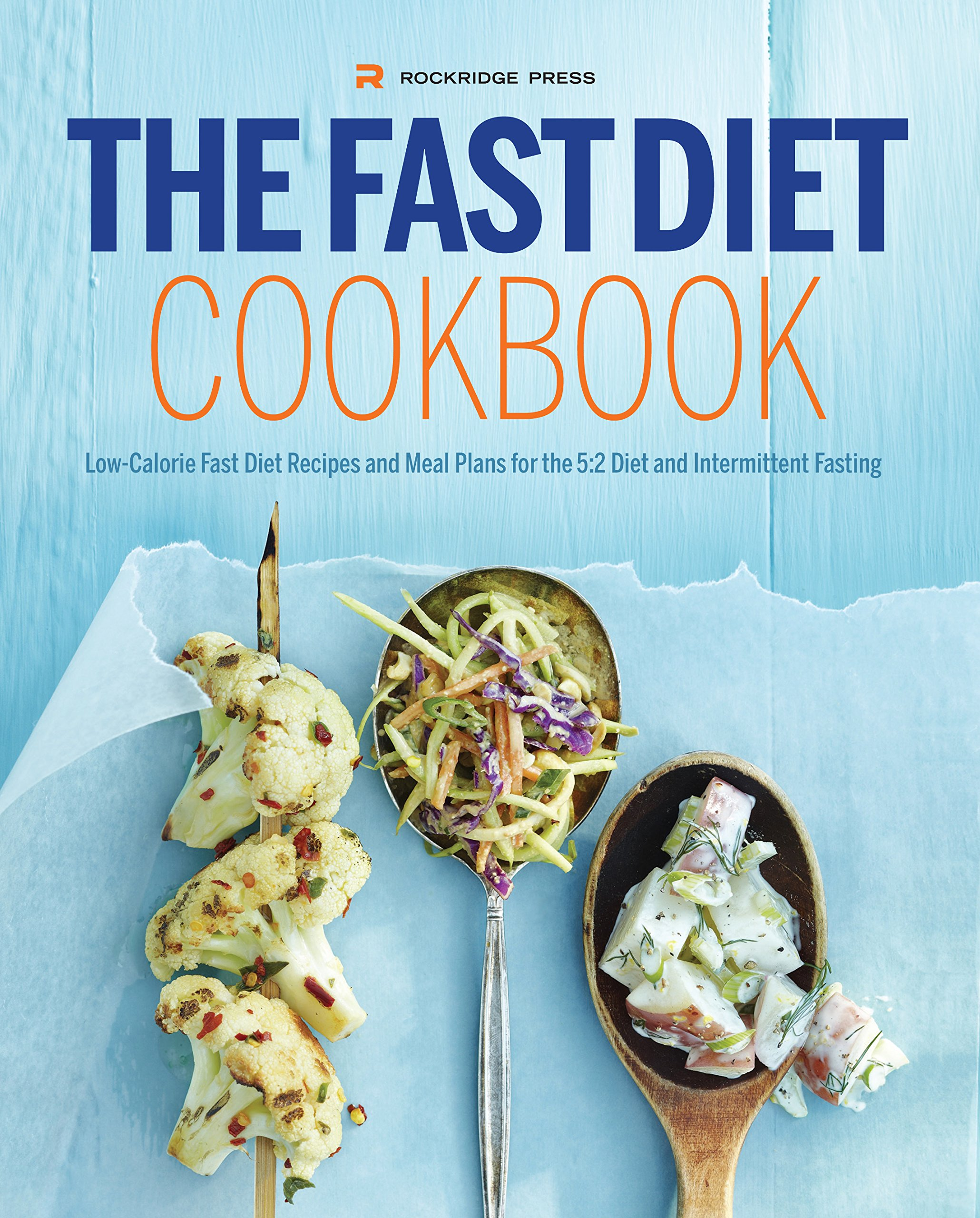 Read Online Fast Diet Cookbook: Low-Calorie Fast Diet Recipes and Meal Plans for the 5:2 Diet and Intermittent Fasting ebook