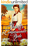 The Sheriff's Compassionate Bride: A Western Historical Romance Book