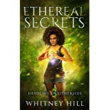 Ethereal Secrets: Shadows of Otherside Book 3