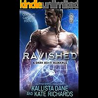 Ravished: A Dark Sci Fi Romance (Centauri Captives Book 2)