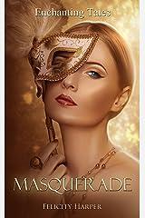 Masquerade: Enchanting Tales (Enchanting Tales Series Book 2) Kindle Edition