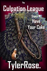 Have Your Cake (Culpation League Book 1) Kindle Edition