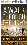 A Walk Through The Light: 10 Stories Of Hope